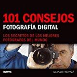 Portada de 101 CONSEJOS. FOTOGRAFIA DIGITAL: LOS SECRETOS DE LOS MEJORES FOTOGRAFOS DEL MUNDO