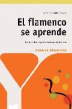 Portada de EL FLAMENCO SE APRENDE: TEORIA Y DIDACTICA DE LA ENSEÑANZA DEL FLAMENCO