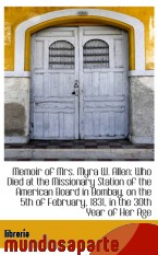 Portada de MEMOIR OF MRS. MYRA W. ALLEN: WHO DIED AT THE MISSIONARY STATION OF THE AMERICAN BOARD IN BOMBAY, ON