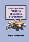 Portada de LAS CLAVES PARA GESTIONAR PROYECTOS DE SISTEMAS DE INFORMACIÓN