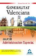 Portada de GRUPO B ADMINISTRACION ESPECIAL BLOQUE GENERAL. GENERALITAT VALENCIANA. TEST