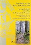 Portada de LA ESPIRITUALIDAD NATURALISTA DE FRAY LUIS DE GRANADA: LA CONTEMPLACION DE DIOS EN LA NATURALEZA EN LA INTRODUCCION DEL SIMBOLO DELA FE