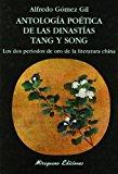 Portada de ANTOLOGIA POETICA DE LAS DINASTIAS TANG Y SONG: DOS PERIODOS DE ORO DE LA LITERATURA CHINA