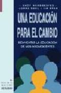Portada de UNA EDUCACION PARA EL CAMBIO: REINVENTAR LA EDUCACION DE LOS ADOLESCENTES