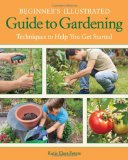 Portada de BEGINNER'S ILLUSTRATED GUIDE TO GARDENING: TECHNIQUES TO HELP YOU GET STARTED