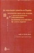 Portada de LA NEGOCIACION COLECTIVA EN ESPAÑA: LOS ACUERDOS MARCOS Y LOS ACUERDOS Y CONVENIOS COLECTIVOS INTERPROFESIONALES: SU INCIDENCIA EN LA ESTRUCTURA DEL SISTEMA NEGOCIAL