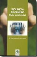 Portada de VIOLENCIA DE GENERO. GUIA ASISTENCIAL