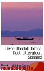 Portada de OLIVER WENDELL HOLMES: POET, LITTÉRATEUR, SCIENTIST