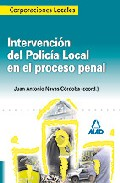 Portada de INTERVENCION DEL POLICIA LOCAL EN EL PROCESO PENAL