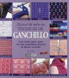 Portada de MANUAL DE TODAS LAS TECNICAS DE GANCHILLO