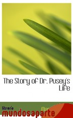 Portada de THE STORY OF DR. PUSEY`S LIFE
