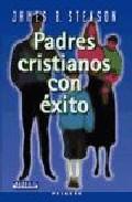 Portada de PADRES CRISTIANOS CON EXITO