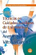 Portada de TECNICOS DE CUIDADOS AUXILIARES DE ENFERMERIA DEL AYUNTAMIENTO VITORIA-GASTEIZ: TEMARIO PARTE ESPECIFICA