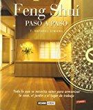 Portada de FENG SHUI PASO A PASO: TODO LO QUE SE NECESITA SABER PARA ARMONIZAR LA CASA,  EL JARDIN Y EL LUGAR DE TRABAJO