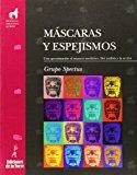 Portada de MASCARAS Y ESPEJISMOS: UNA APROXIMACION AL IMPACTO MEDIATICO. DELANALISIS A LA ACCION