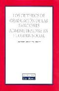 Portada de LOS CRITERIOS DE GRADUACION DE LAS SANCIONES ADMINISTRATIVAS EN EL ORDEN SOCIAL