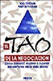 Portada de EL TAO DE LA NEGOCIACION: COMO PREVENIR, RESOLVER O SUPERAR LOS CONFLICTOS DE LA VIDA DIARIA