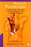 Portada de MANUAL DE FISIOTERAPIA : TRAUMATOLOGIA, AFECCIONES CA RDIOVASCULARES Y OTROS CAMPOS DE ACTUACION