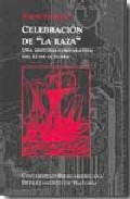 Portada de CELEBRACION DE LA RAZA: UNA HISTORIA COMPARATIVA DEL 12 DE OCTUBRE