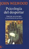 Portada de PSICOLOGIA DEL DESPERTAR: BUDISMO, PSICOTERAPIA Y TRANSFORMACION PERSONAL