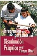Portada de INTEGRACION DE PERSONAS CON DISMINUCION PSIQUICA EN EL TIEMPO LIBRE