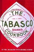 Portada de THE TABASCO COOKBOOK: 125 YEARS OF AMERICA'S FAVORITE PEPPER SAUCE