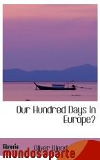 Portada de OUR HUNDRED DAYS IN EUROPE?