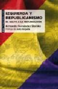 Portada de IZQUIERDA Y REPUBLICANISMO: EL SALTO A LA REFUNDICION