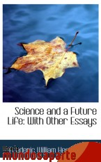 Portada de SCIENCE AND A FUTURE LIFE: WITH OTHER ESSAYS