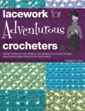 Portada de LACEWORK FOR ADVENTUROUS CROCHETERS: MASTER TRADITIONAL, IRISH, FREEFORM, AND BRUGES LACE CROCHET THROUGH EASY STEP-BY-STEP INSTRUCTIONS AND FUN PROJE