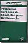 Portada de PROGRAMAS EUROPEOS DE EDUCACION PARA LA TOLERANCIA
