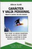 Portada de CARACTER Y VALIA PERSONAL: MEJORAR EL CARACTER UNA SABIA INVERSION (3ª ED.)