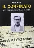 Portada de IL CONFINATO. UNA FAMIGLIA NELL'ITALIA FASCISTA (ERETICA SPECIALE)