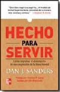 Portada de HECHO PARA SERVIR: COMO IMPULSAR EL DESEMPEÑO DE SUS EMPLEADOS DELA LINEA FRONTAL