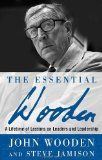 Portada de THE ESSENTIAL WOODEN: A LIFETIME OF LESSONS ON LEADERS AND LEADERSHIP