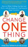 Portada de CHANGE ONE THING: DISCOVER WHAT'S HOLDING YOU BACK -- AND FIX IT -- WITH THE SECRETS OF A TOP EXECUTIVE IMAGE CONSULTANT