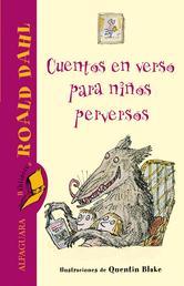 Portada de CUENTOS EN VERSO PARA NIÑOS PERVERSOS (EBOOK)