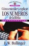 Portada de COMO ENTENDER Y EXPLICAR LOS NUMEROS DE LA BIBLIA