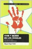 Portada de VIVIR Y MORIR EN LOS ANGELES: UN VIAJE AL LADO OSCURO DE HOLLYWOOD