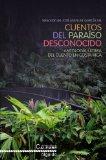 Portada de CUENTOS DEL PARAISO DESCONOCIDO: ANTOLOGIA ULTIMA DEL CUENTO EN COSTA RICA