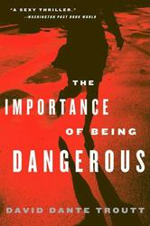 Portada de THE IMPORTANCE OF BEING DANGEROUS