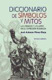 Portada de DICCIONARIO DE SIMBOLOS Y MITOS: LAS CIENCIAS Y LAS ARTES EN SU EXPRESION FIGUERADA