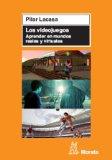 Portada de LOS VIDEOJUEGOS: APRENDER EN MUNDOS REALES Y VIRTUALES