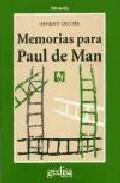 Portada de MEMORIAS PARA PAUL DE MAN