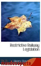 Portada de RESTRICTIVE RAILWAY LEGISLATION