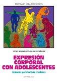 Portada de EXPRESION CORPORAL CON ADOLESCENTES: SESIONES PARA TUTORIAS Y TALLERES