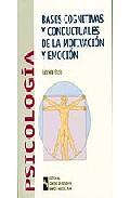 Portada de BASES COGNITIVAS Y CONDUCTUALES DE LA MOTIVACION Y EMOCION