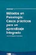 Portada de METODOS EN PSICOLOGIA: CASOS PRACTICOS PARA UN APRENDIZAJE INTEGRADO