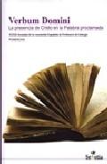 Portada de VERBUM DOMINI: LA PRESENCIA DE CRISTO EN LA PALABRA PROCLAMADA