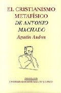 Portada de EL CRISTIANISMO METAFISICO DE ANTONIO MACHADO